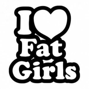 I love fat girls nalepka