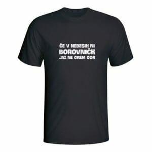 Če v nebesih ni borovničk jaz ne grem gor, majica