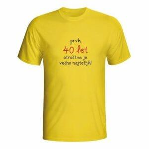 Prvih 40 let otroštva je vedno najtežjih, majica