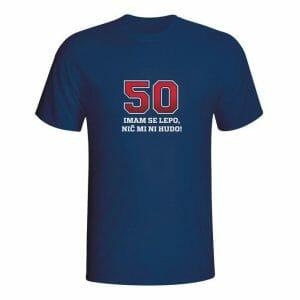 50 imam se lepo nič mi ni hudo, majica