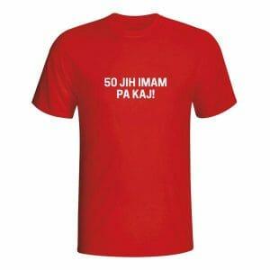 50 jih imam pa kaj, majica za abrahame