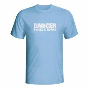 Danger Single & Horny, majica