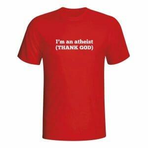 I'm an atheist (thank GOD), majica