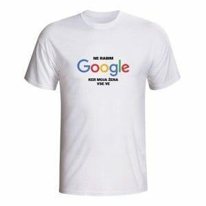 Ne rabim google ker moja žena vse ve majica
