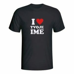 Majica I love tvoje ime z lastnim napisom