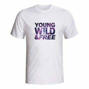 Young, Wild & Free majica