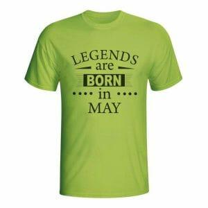 Legends are born in May, majica
