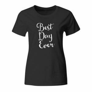 Best Day Ever, ženska majica