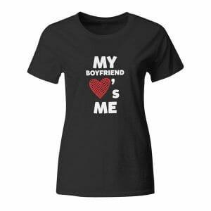 My Boyfriend Loves me, ženska majica