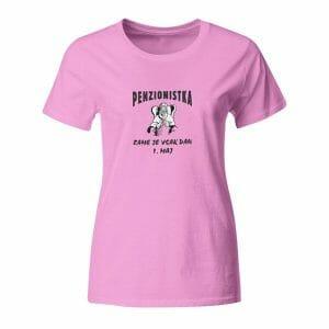 Penzionistka, zame je vsak dan 1. maj, ženska majica