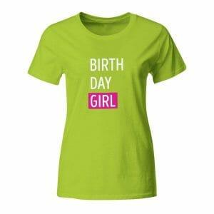 Birth Day Girl, ženska majica za rojstni dan
