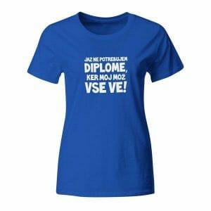 Jaz ne potrebujem diplome, ženska majica