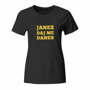 Janez daj me danes, ženska majica